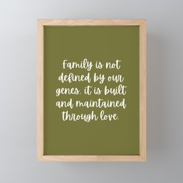 Family is Not Defined by Our Genes - Olive Green Framed Mini Art Print