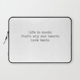 Life is music -quote Laptop Sleeve