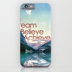 Dream, believe, achieve iPhone 6s Slim Case