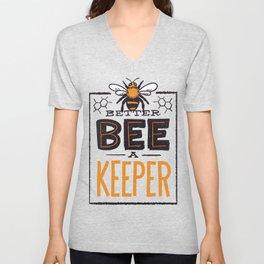 Better Bee A Keeper Unisex V-Neck