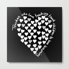 Hearts Heart Teacher White on Black Metal Print