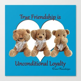 True Friendship is Unconditional Loyalty - Blue Canvas Print
