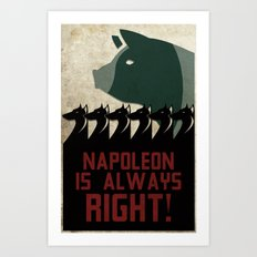Napoleon Is Always Right… Art Print