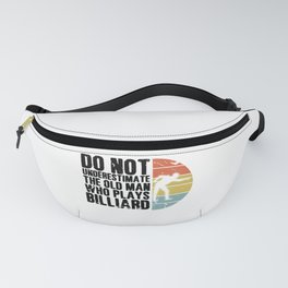Do Not Underestimate Old Man Plays Billiard Pool Fanny Pack