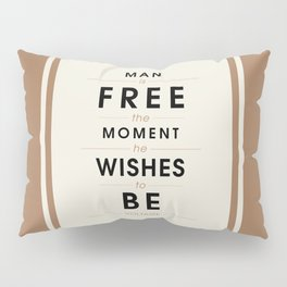 Man is free - Voltaire Quote Pillow Sham