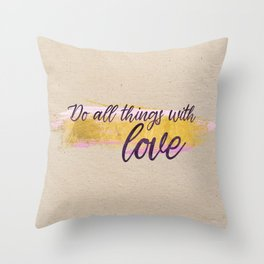 Do all things with love - Gold Collection Throw Pillow