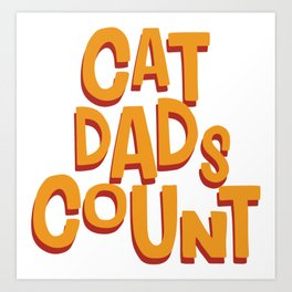 Cat Dads Count Art Print