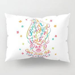 Got that Sunshine in My Pocket Can't Stop the Feeling Trolls Movie Hand Lettered Design Pillow Sham