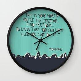 You're the Creator - Bob Ross Wall Clock