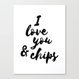 I love you and chips Canvas Print