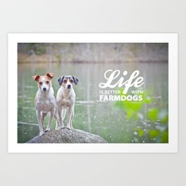 Life is better with farmdogs Art Print