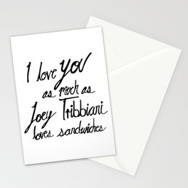 Joey Tribbiani loves sandwiches Black and White Stationery Cards