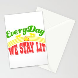 """""""Everyday We Stay Lit"""" tee design. Makes an awesome gift to your friends and family! Grab yours too! Stationery Cards"""