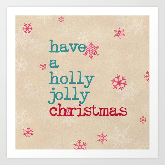 have a holly jolly christmas Art Print