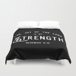 The Joy of the Lord is my Strength (BLCK) Duvet Cover