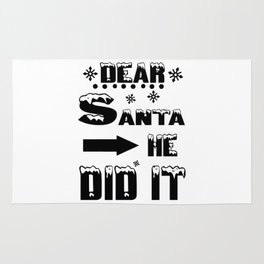 Dear Santa He Did It Funny Christmas Design Rug