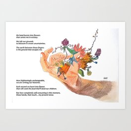 when that hand bursts into flowers (with poem) Art Print