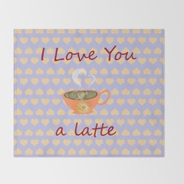 I love You a Latte Throw Blanket