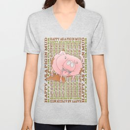 HAPPY AS A PIG IN MUD Unisex V-Neck