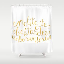 Don't Let the Bastards Grind You Down - Faux Gold Foil Shower Curtain