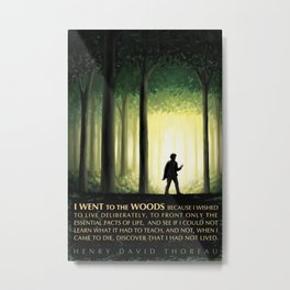 Henry David Thoreau Inspirational Quote: I Went to the Woods Metal Print