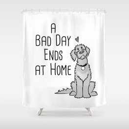 A Bad Day Ends at Home Shower Curtain