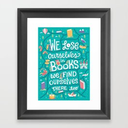 Lose ourselves in books Framed Art Print
