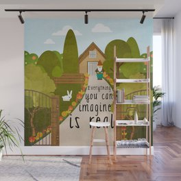 Everything you can imagine is real 1 Wall Mural