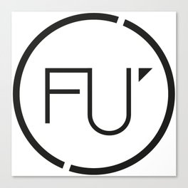 FU Canvas Print