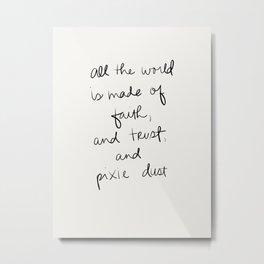 Faith, Love, and Pixie Dust Metal Print