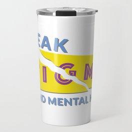 Break stigma around mental health Travel Mug
