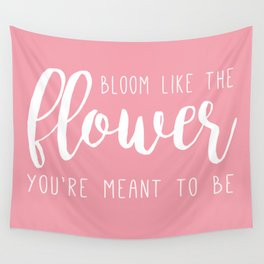 Bloom like ... Wall Tapestry