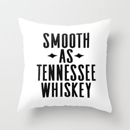 WHISKEY GIFT IDEA, Smooth As Tennessee Whiskey,Bar Decor,Bar Cart,Party gift,Drink Sign Throw Pillow