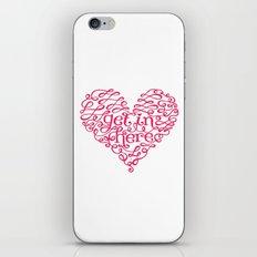 Get In My Heart iPhone & iPod Skin