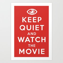 Keep Quiet And Watch The Movie Art Print