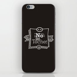 ¡No sea  Toche! iPhone Skin