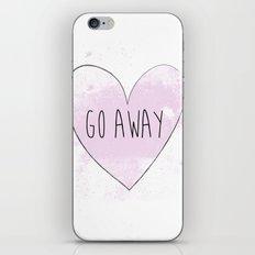 Go Away  iPhone Skin