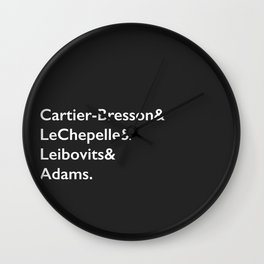 Cartier-Bresson & LeChepelle & Leibovits & Adams (The Photography Gods) Wall Clock