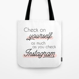 Check on Yourself as much as you check Instagram Quote Tote Bag