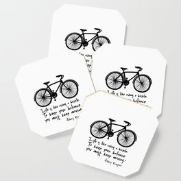 Life is like riding a bicycle... Coaster