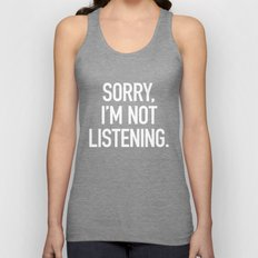 Sorry, I'm not listening Unisex Tank Top