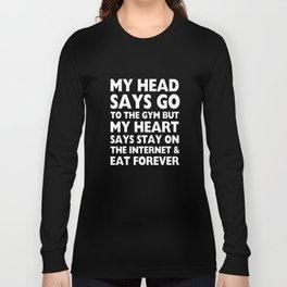 My Head and My Heart Internet Funny T-shirt Long Sleeve T-shirt