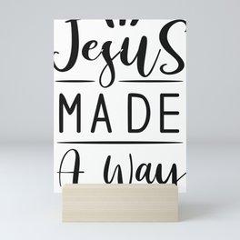 Jesus Made A Way Mini Art Print