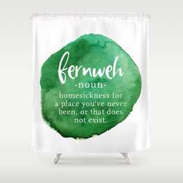 Fernweh Word Nerd - Green Watercolor Shower Curtain