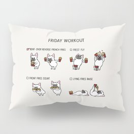 Friday Workout with French Bulldog Pillow Sham