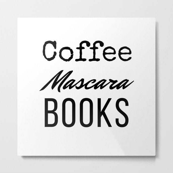 Coffee Mascara Books Metal Print