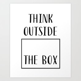 Think Outside The Box Art Print