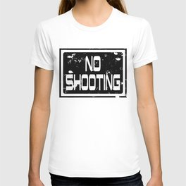 No shooting sign T-shirt