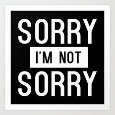 Sorry I'm Not Sorry - White Art Print