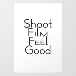 Shoot Film, Feel Good (Big) Art Print